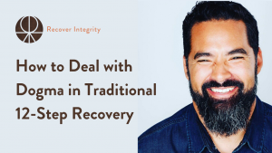 Dogma in Traditional 12-Step Recovery