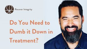 Do You Need to Dumb it Down in Treatment?
